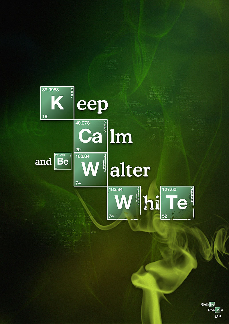 Keep Calm and be Walter White